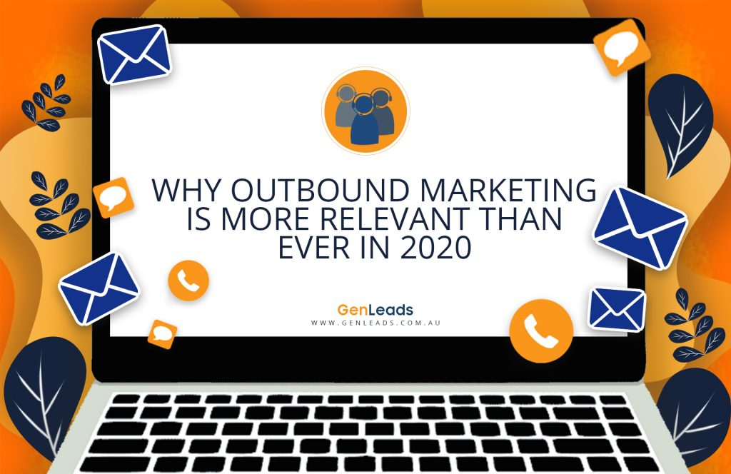 why outbound marketing is more relevant than ever in 2020